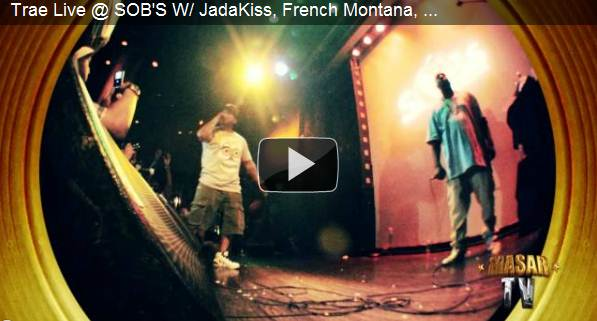 Trae Live @ SOB'S With JadaKiss, French Montana, Fred GodSon, Styles P, Maino | Dir. By Masar
