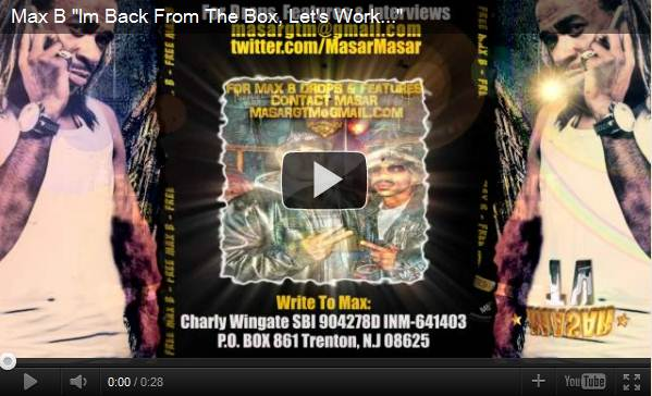 "Max B ""Im Back From The Box, Let's Work…"""