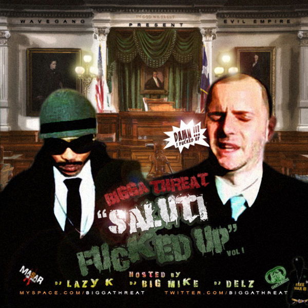 "Bigga Threat ""Saluti Fucked Up"" 