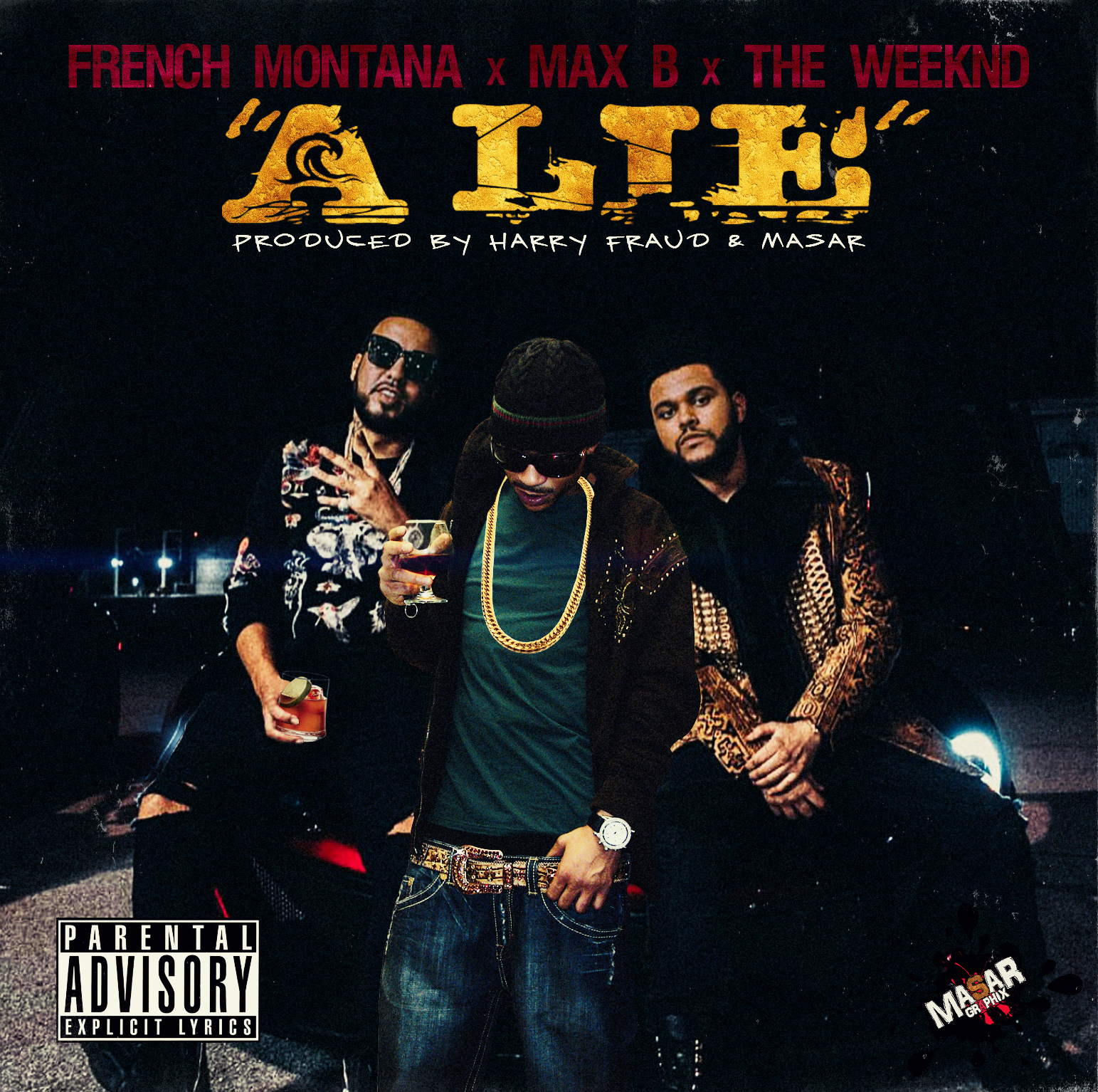 French Montana Max B The Weeknd A Lie Produced by Harry Fraud Masar Artwork Designed by Masar Tv
