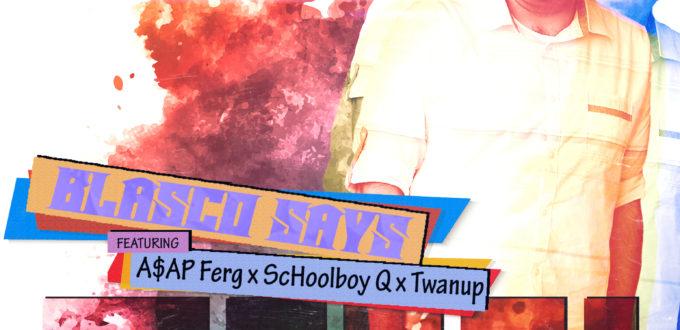Blasco-Says-A$AP-Ferg-ScHoolboy-Q-Twanup-Euuhh-MasarTv-Artwork